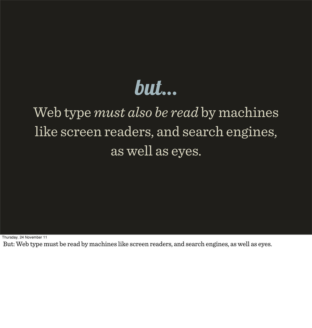 Web type must also be read by machines like scr...