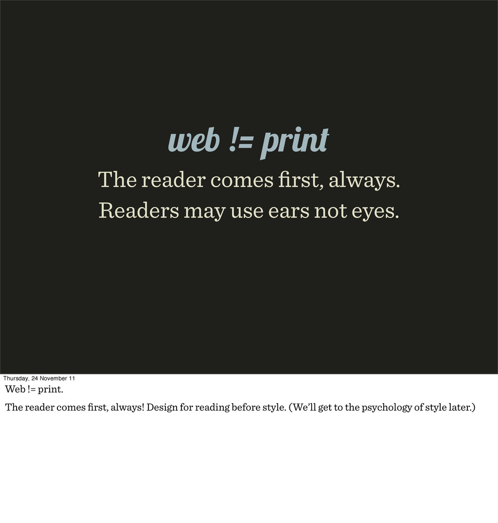 The reader comes first, always. Readers may use ...