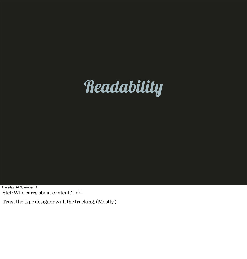 Readabilit Thursday, 24 November 11 Stef: Who c...