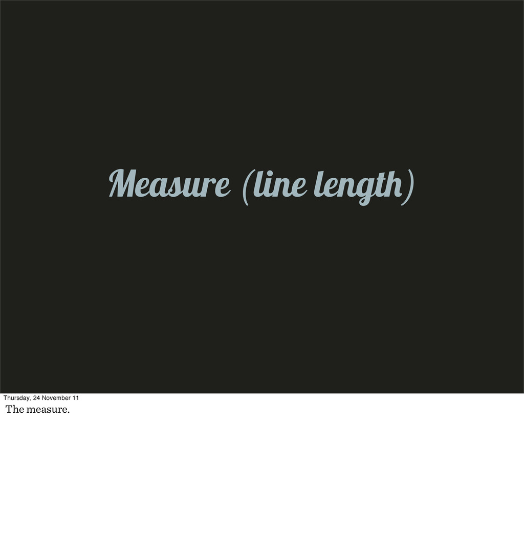 Measure (line lengt ) Thursday, 24 November 11 ...