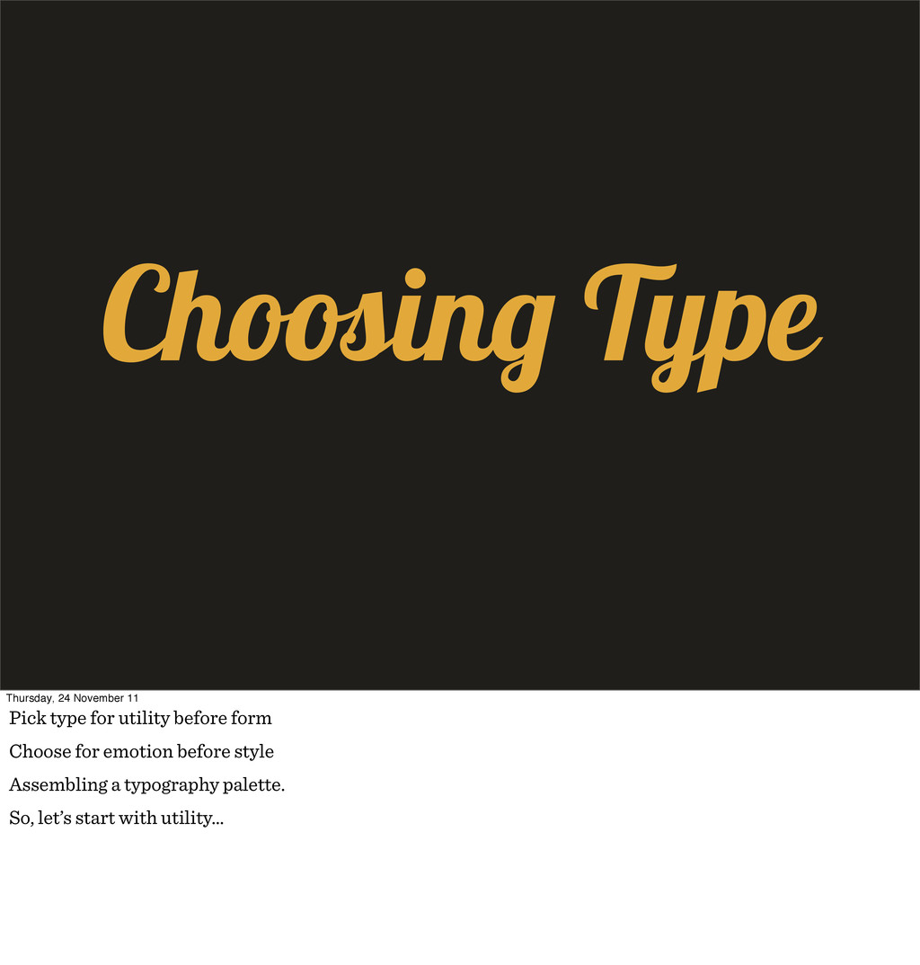 Choosin Type Thursday, 24 November 11 Pick type...
