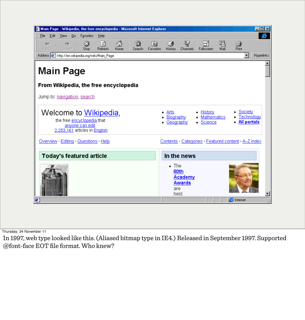 Thursday, 24 November 11 In 1997, web type look...