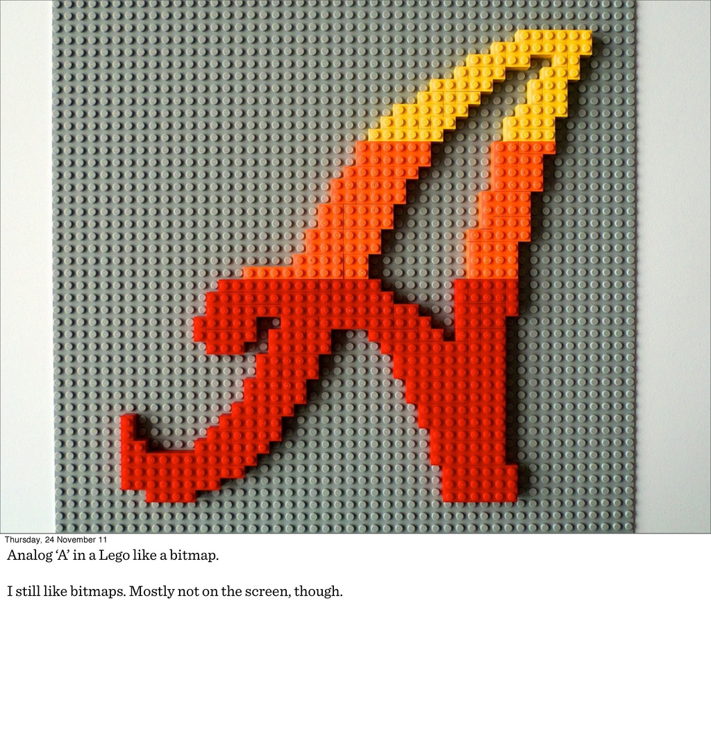 Thursday, 24 November 11 Analog 'A' in a Lego l...