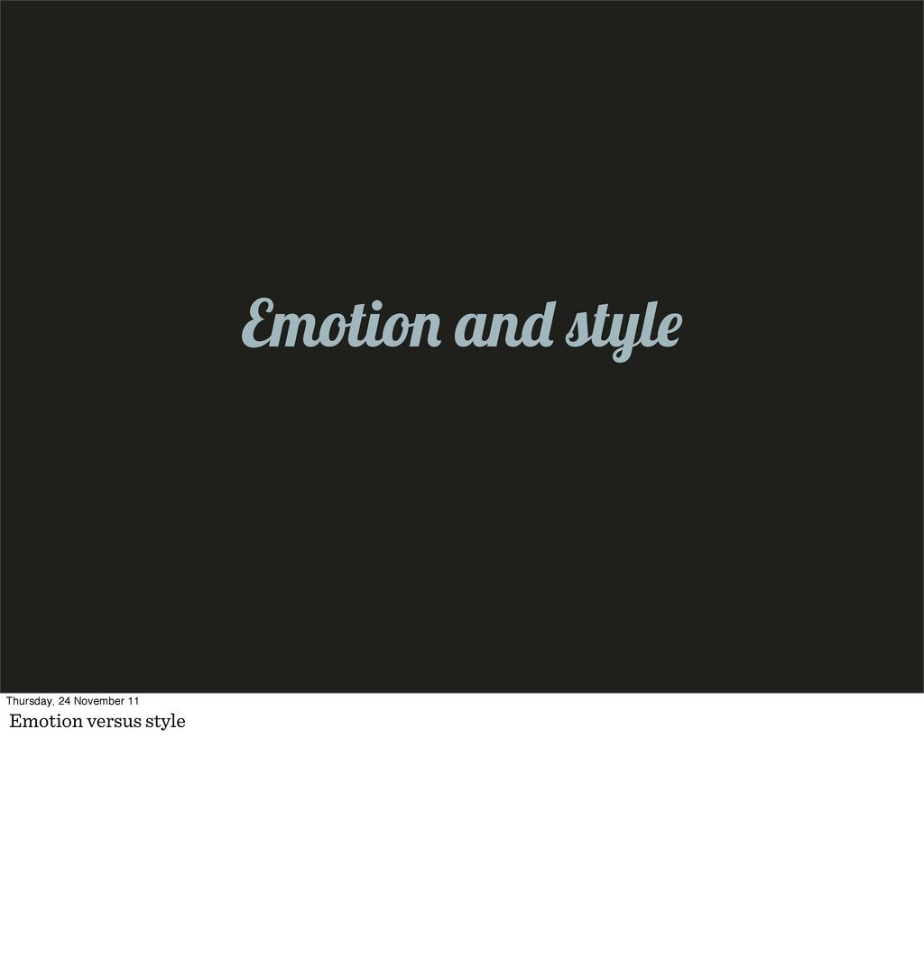 Emotio an styl Thursday, 24 November 11 Emotion...
