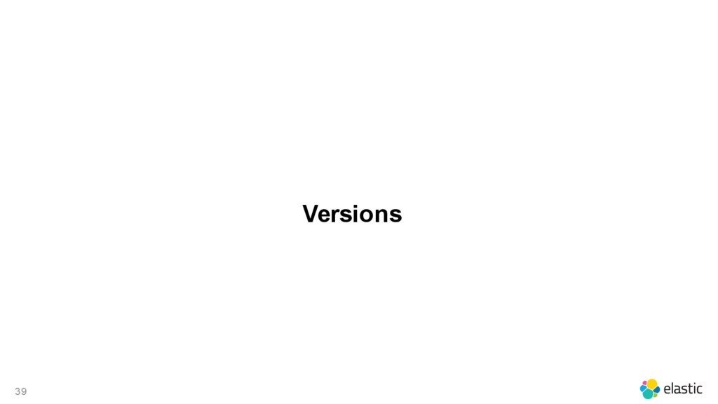 39 Versions