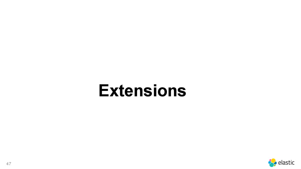 47 Extensions