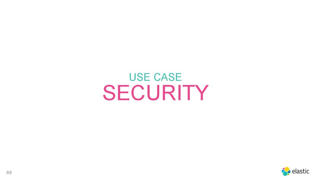66 USE CASE SECURITY