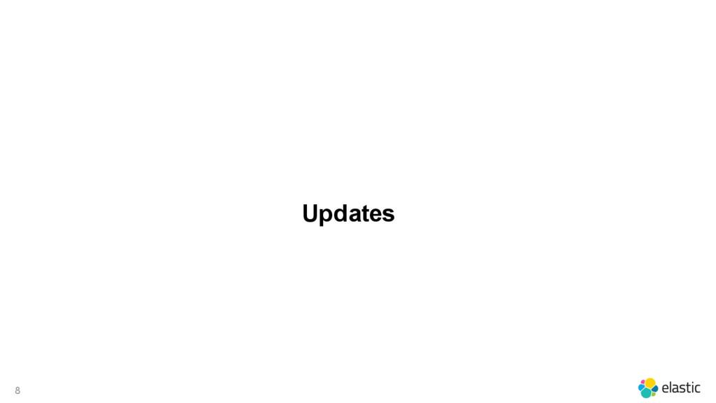 8 Updates