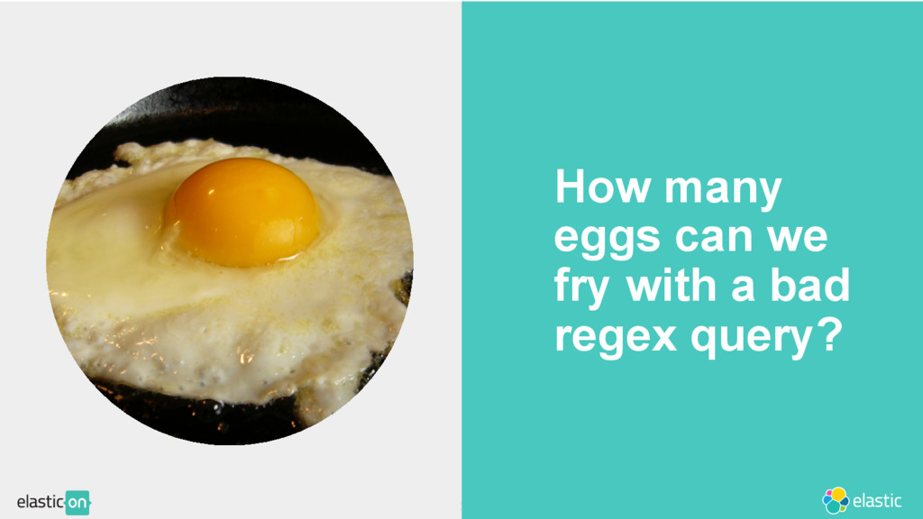 74 22 How many eggs can we fry with a bad regex...