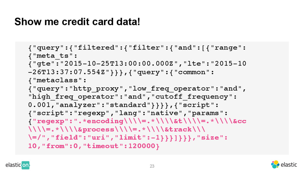 "75 23 Show me credit card data! {""query"":{""filt..."