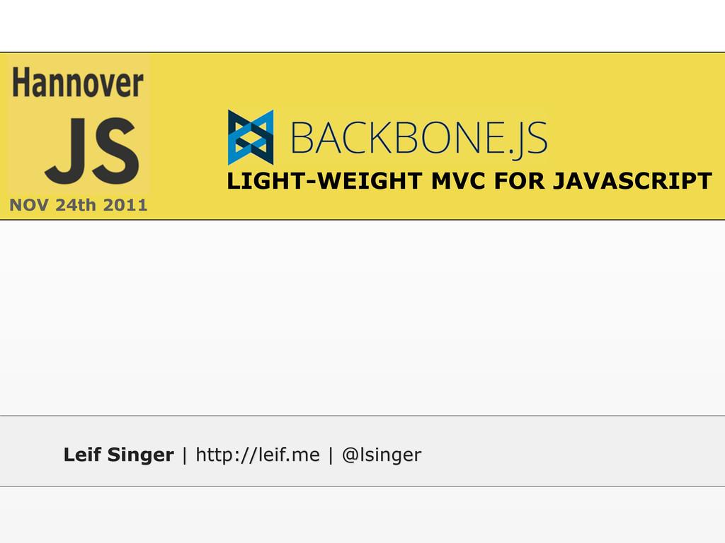 Leif Singer | http://leif.me | @lsinger NOV 24t...
