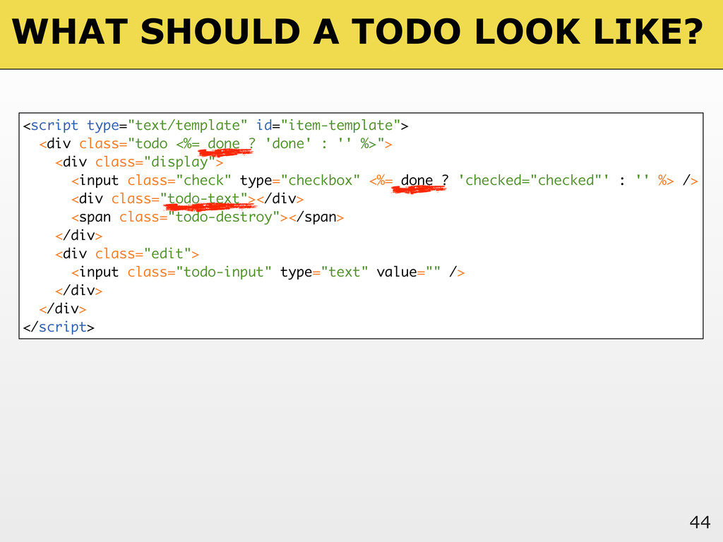 """WHAT SHOULD A TODO LOOK LIKE? 44 <script type=""""..."""