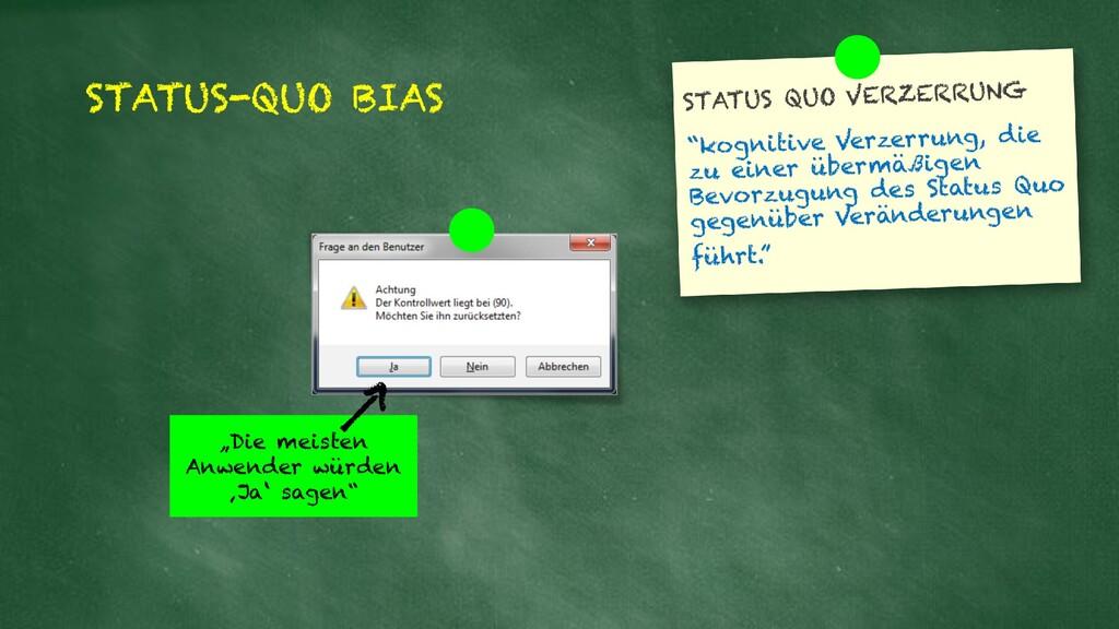"""STATUS-QUO BIAS """"Die meisten Anwender würden 'J..."""