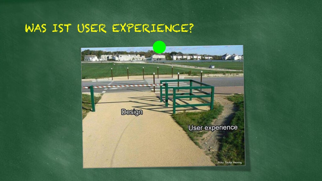 WAS IST USER EXPERIENCE? Foto: Taylor Herring