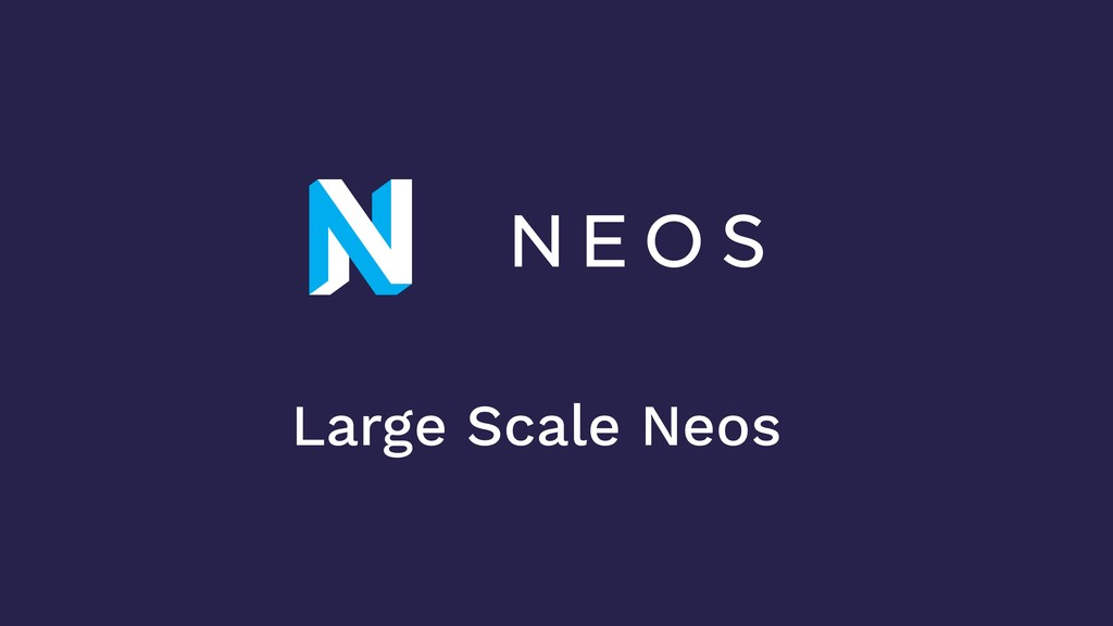 Large Scale Neos