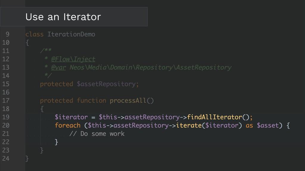 Use an Iterator