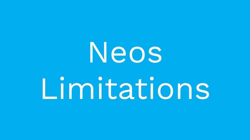 Neos Limitations