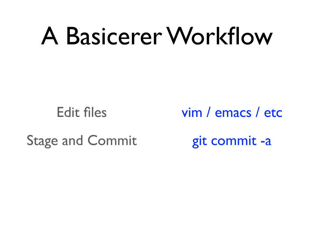 A Basicerer Workflow Edit files Stage and Commit ...