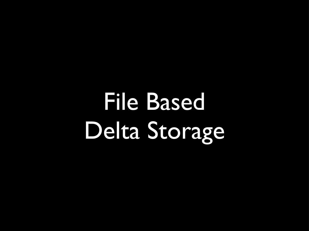 File Based Delta Storage