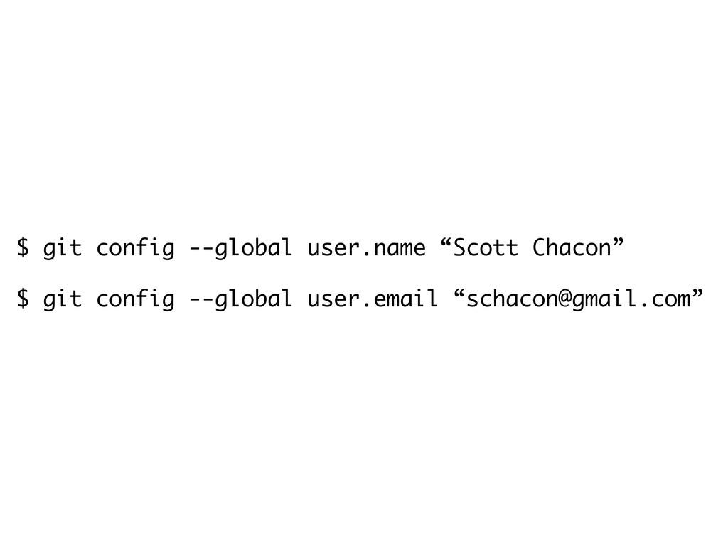 "$ git config --global user.name ""Scott Chacon"" ..."