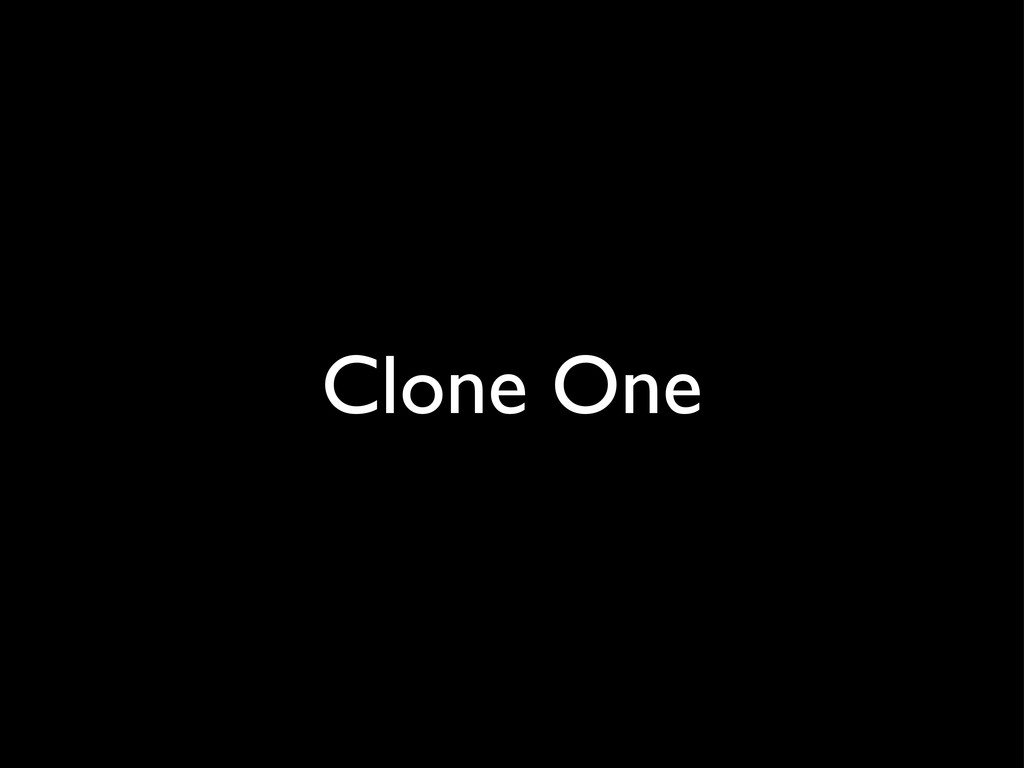Clone One