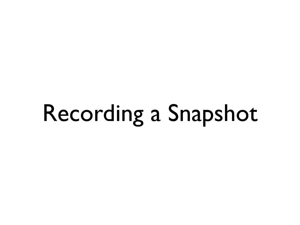 Recording a Snapshot