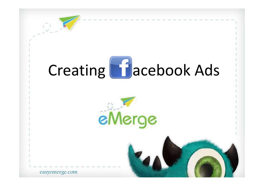 Creating acebook Ads easyemerge.com