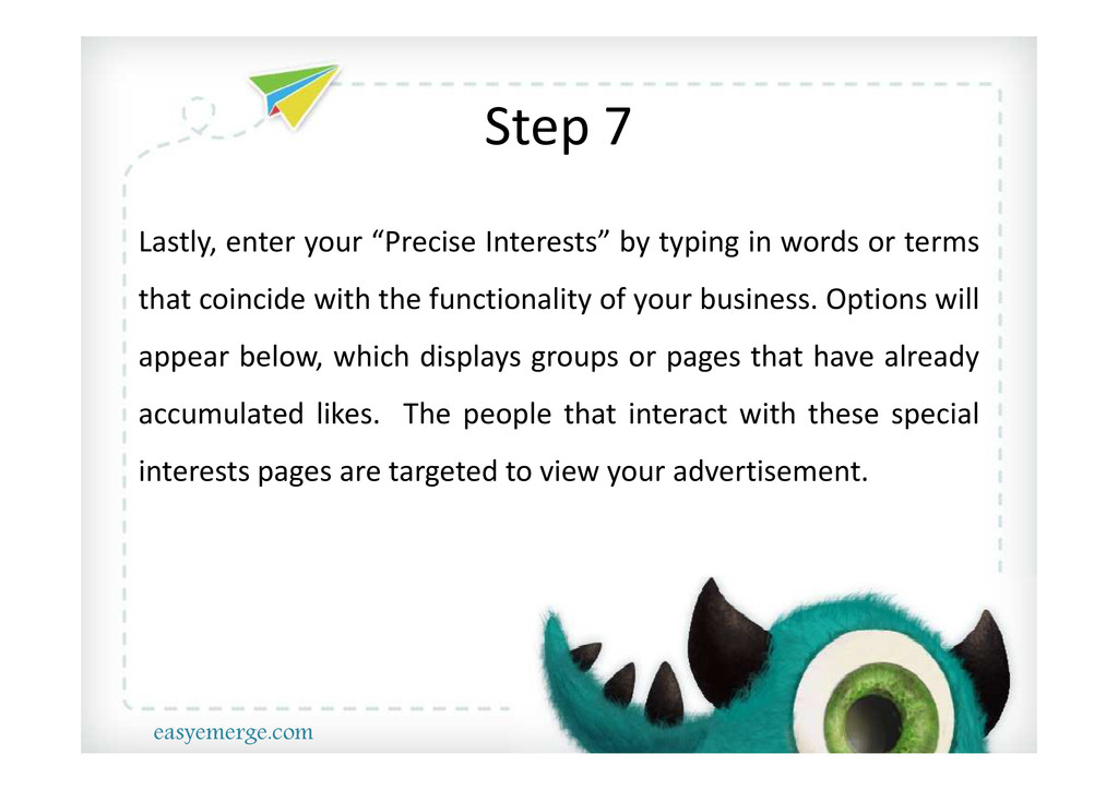"""Step 7 Lastly, enter your """"Precise Interests"""" b..."""