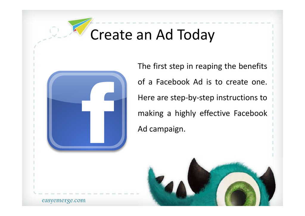 Create an Ad Today The first step in reaping th...