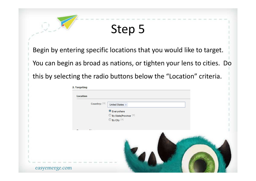 Step 5 Begin by entering specific locations tha...