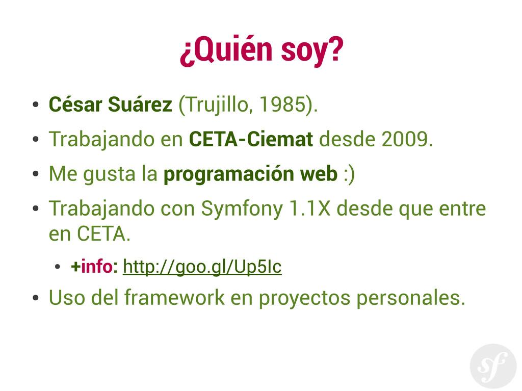 ¿Quién soy? ● César Suárez (Trujillo, 1985). ● ...