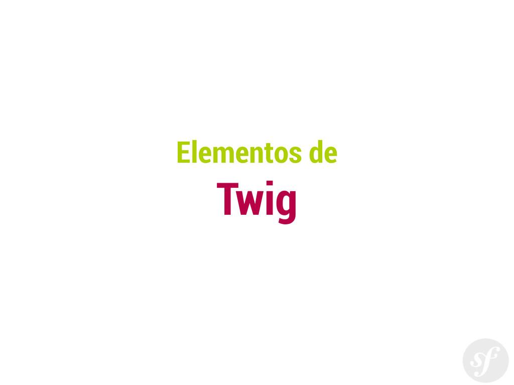 Elementos de Twig