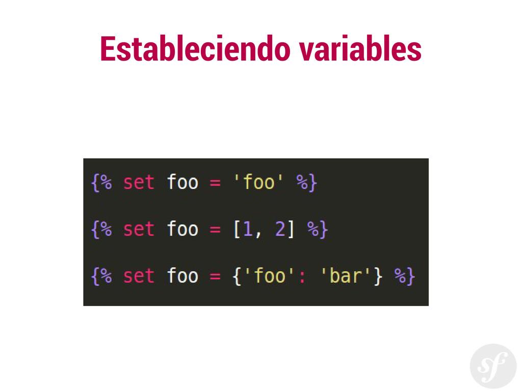 Estableciendo variables