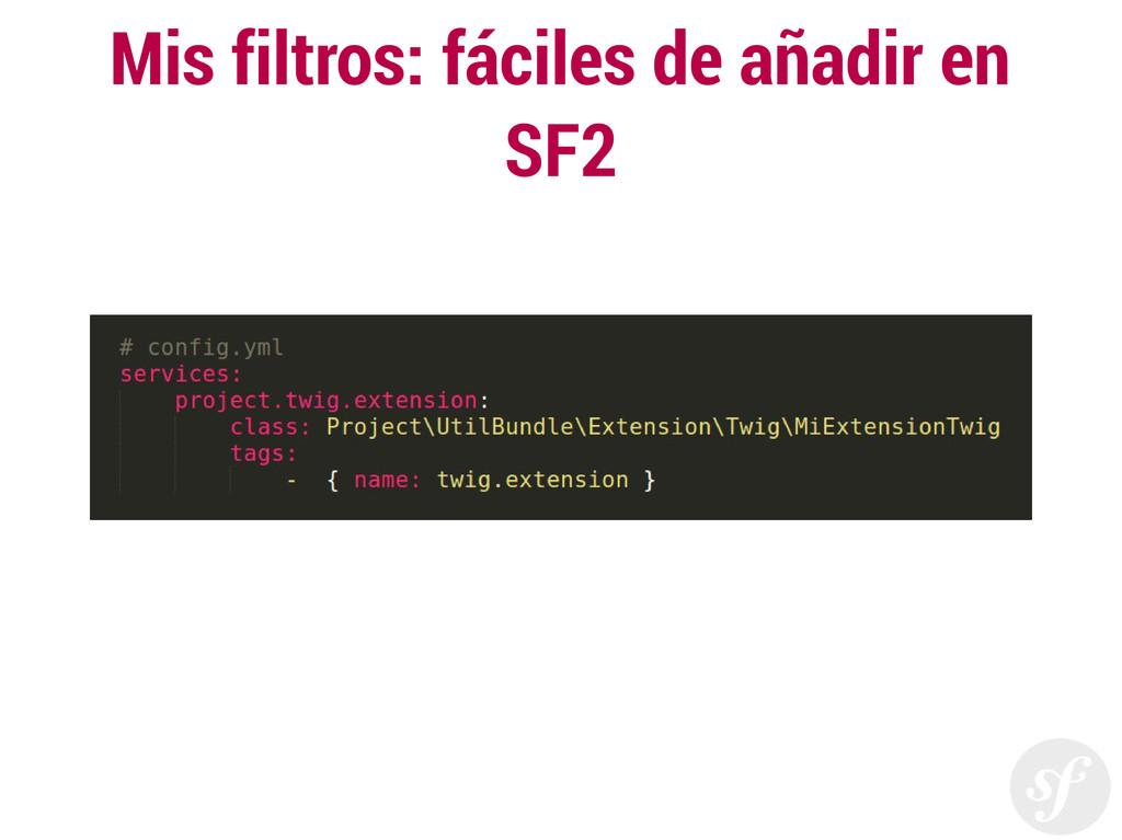 Mis filtros: fáciles de añadir en SF2