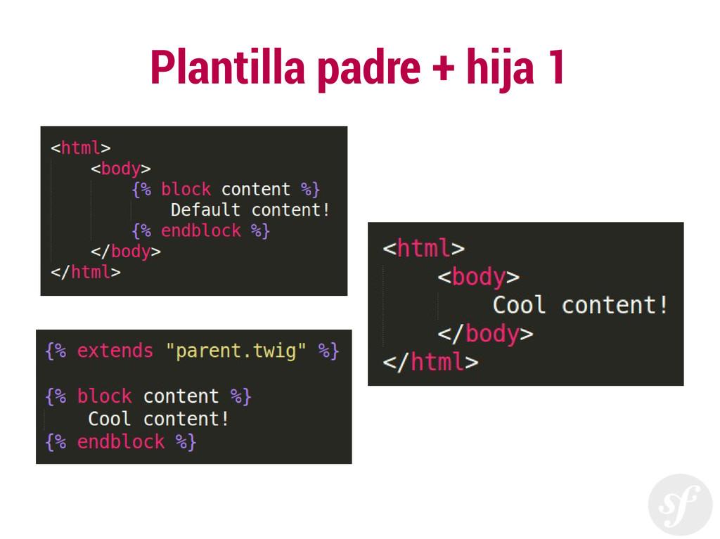 Plantilla padre + hija 1