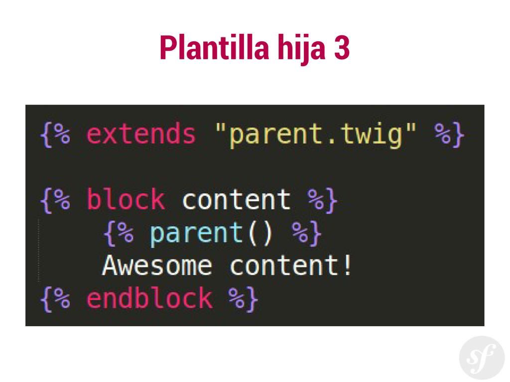 Plantilla hija 3