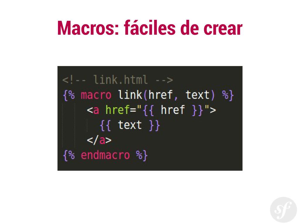 Macros: fáciles de crear