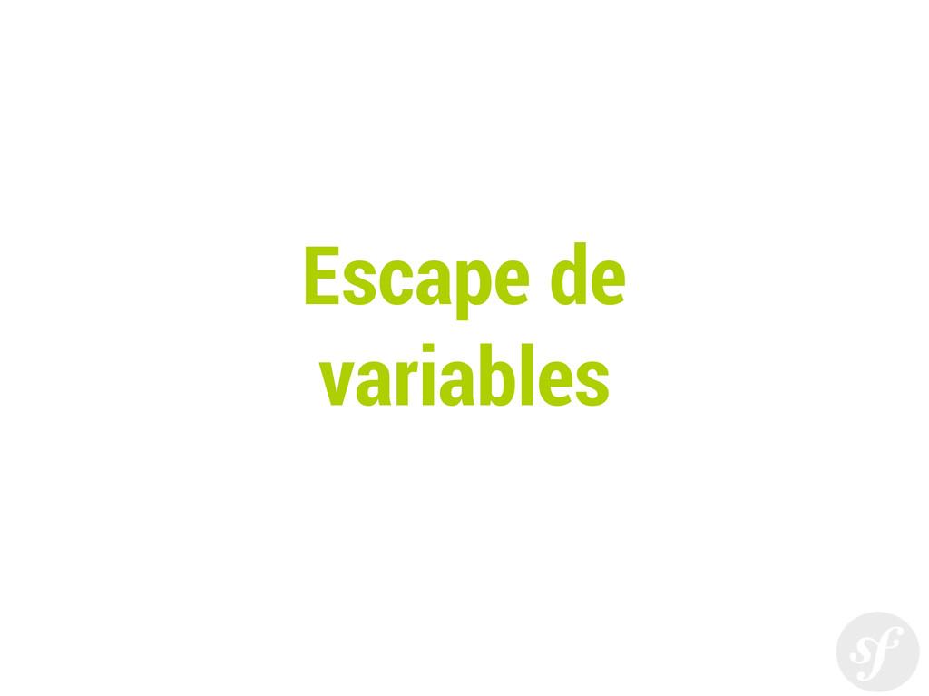 Escape de variables
