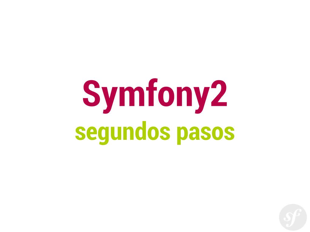 Symfony2 segundos pasos
