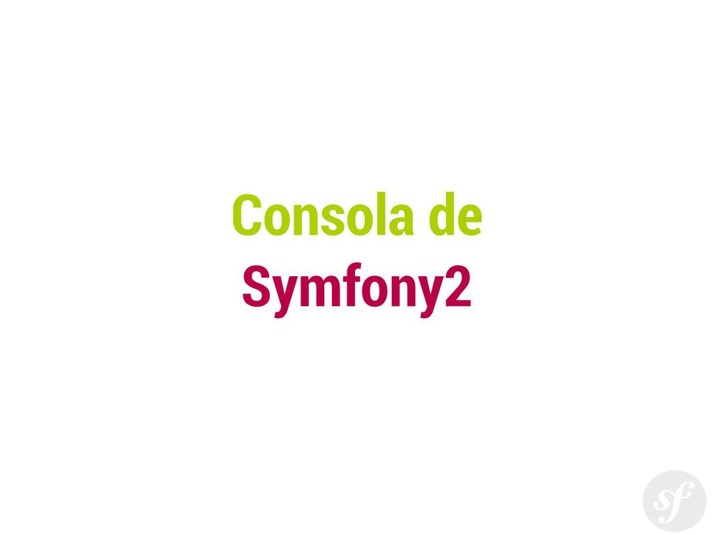 Consola de Symfony2