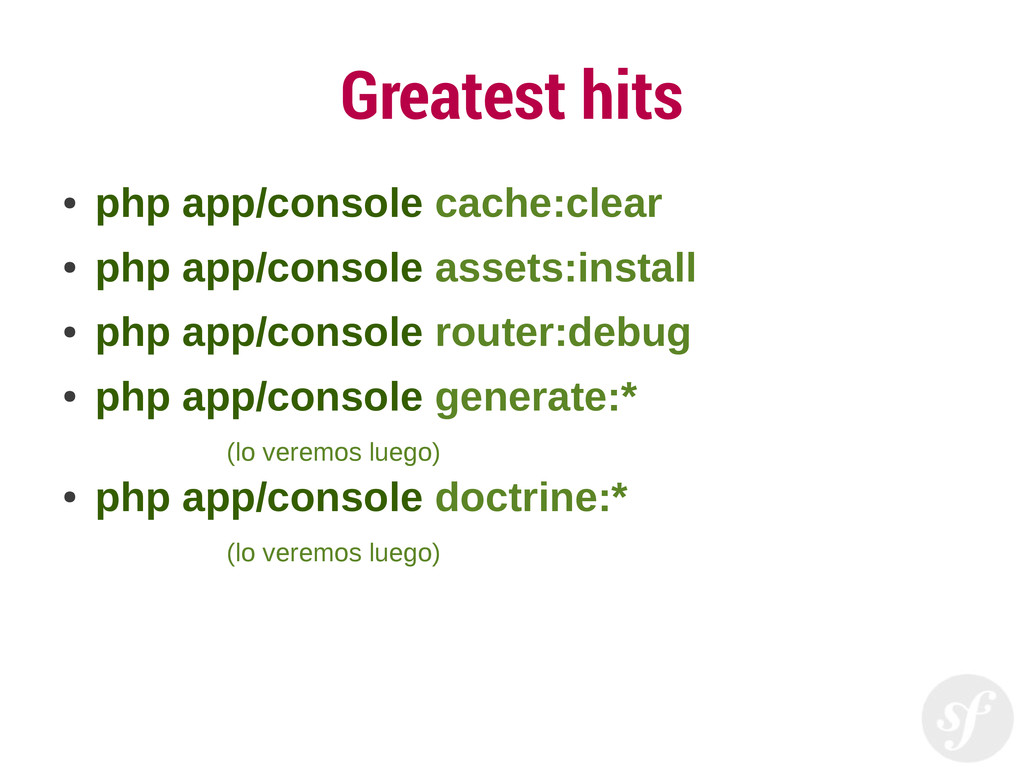 Greatest hits ● php app/console cache:clear ● p...