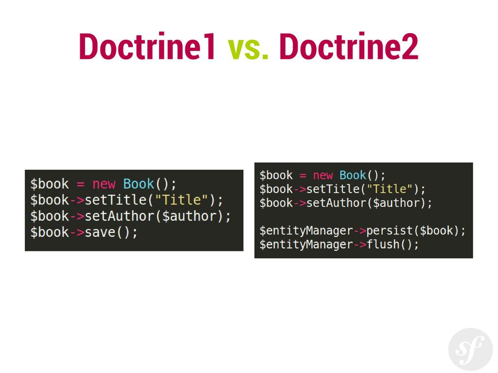 Doctrine1 vs. Doctrine2