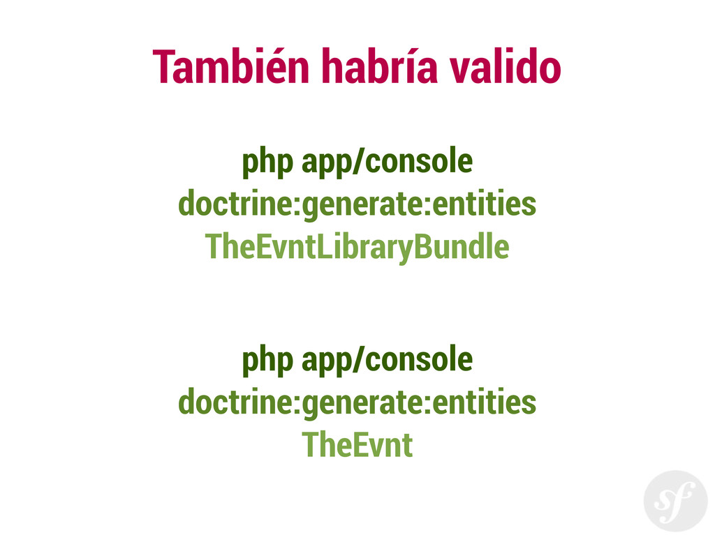 También habría valido php app/console doctrine:...