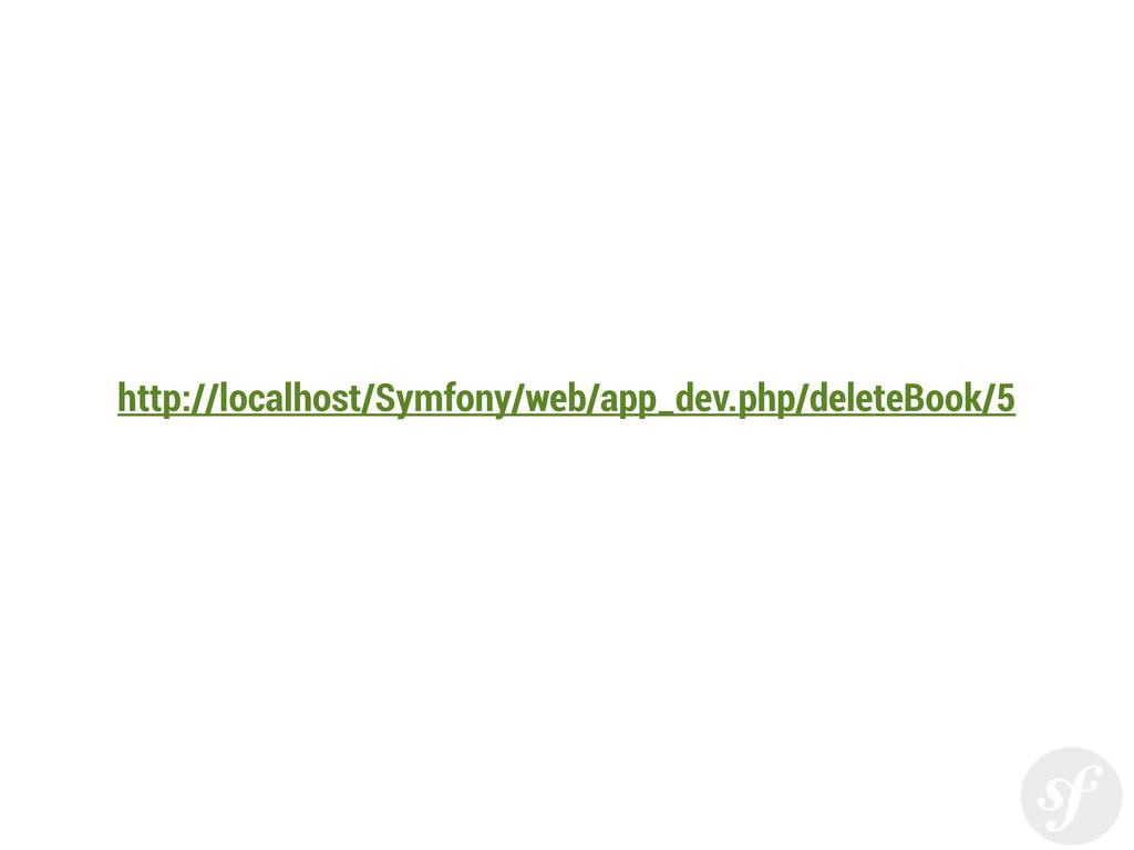 http://localhost/Symfony/web/app_dev.php/delete...