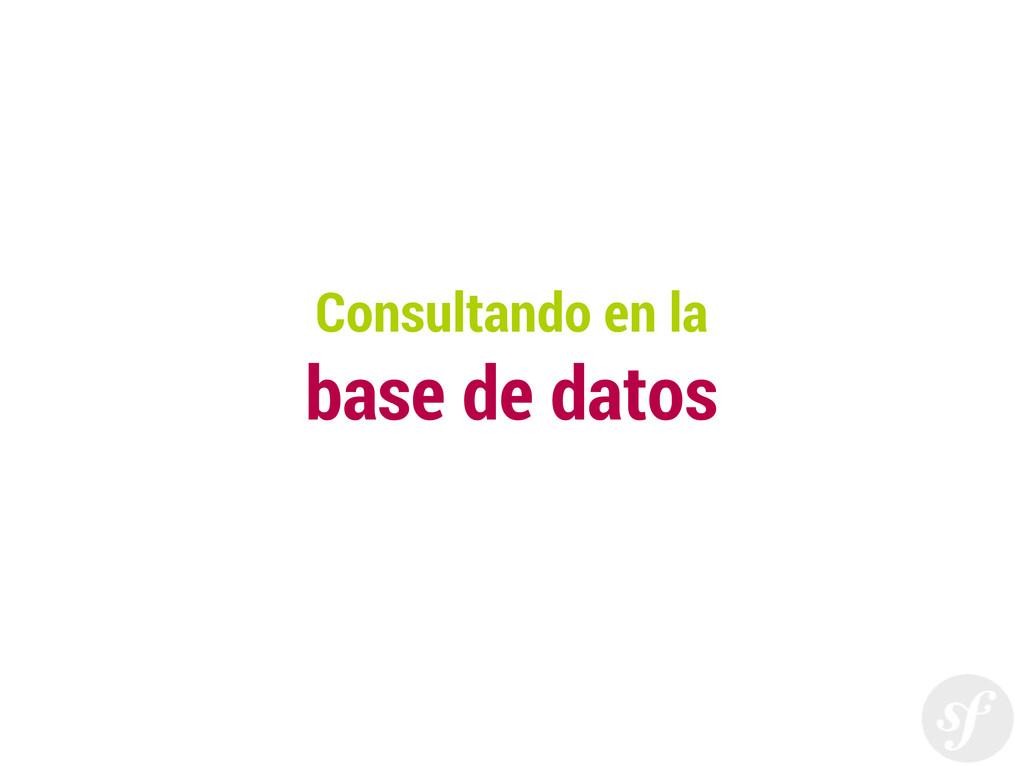 Consultando en la base de datos