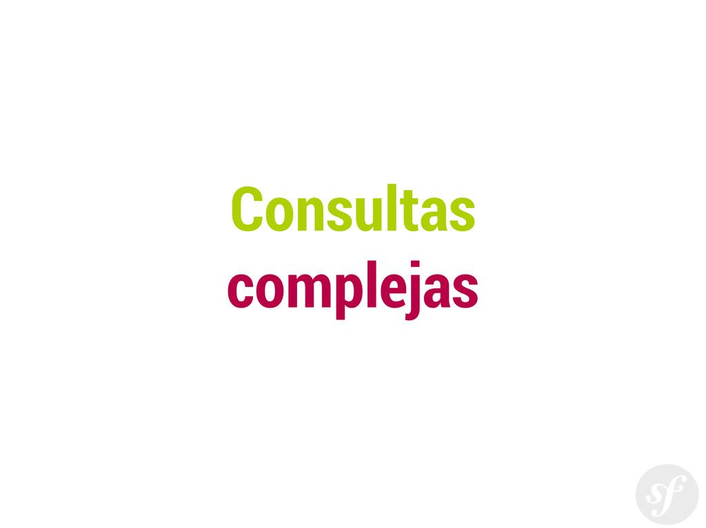 Consultas complejas