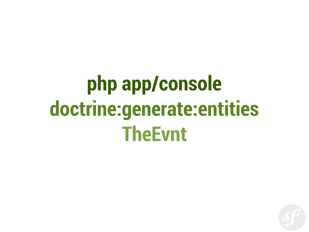 php app/console doctrine:generate:entities TheE...