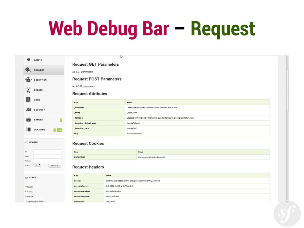 Web Debug Bar – Request