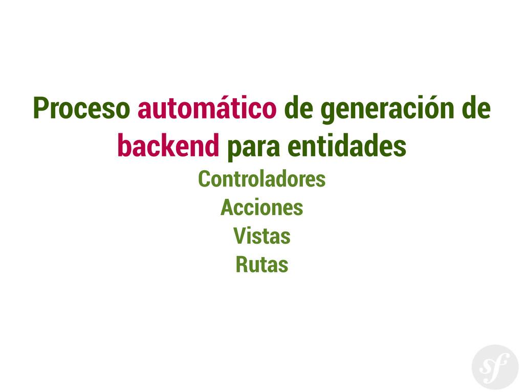 Proceso automático de generación de backend par...
