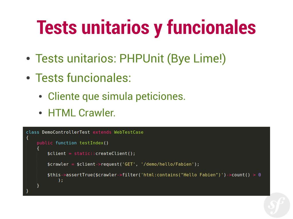 Tests unitarios y funcionales ● Tests unitarios...